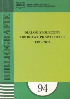Dialog społeczny : zbiorowe prawo pracy : 1993-2003 : (literatura polska i obca w wyborze) /