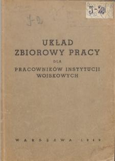 Układ zbiorowy pracy dla pracowników instytucji wojskowych [zawarty dnia 14 lutego 1949 r.]