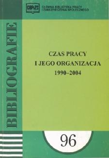 Czas pracy i jego organizacja : 1990-2004 : (literatura polska w wyborze)