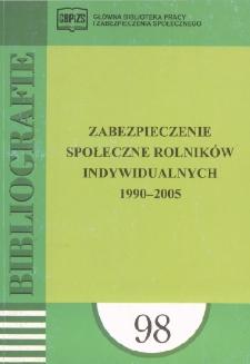 Zabezpieczenie społeczne rolników indywidualnych : 1990-2005 : (literatura polska w wyborze)