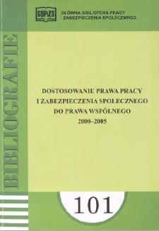 Dostosowanie prawa pracy i zabezpieczenia społecznego do prawa wspólnotowego : 2000-2005 : (literatura polska i obca w wyborze)