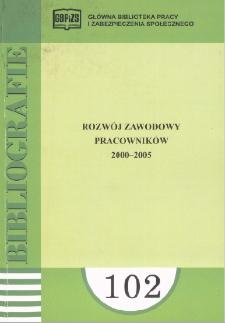 Rozwój zawodowy pracowników : 2000-2005 : (literatura polska i obca w wyborze)
