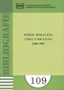 Pomoc społeczna i praca socjalna : 2000-2007 : (literatura polska i obca w wyborze)