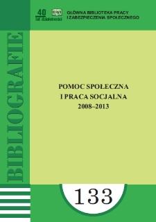 Pomoc społeczna i praca socjalna : 2008-2013 : (literatura polska i obca w wyborze)