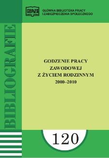 Godzenie pracy zawodowej z życiem rodzinnym 2000-2010 : (literatura polska i obca w wyborze)