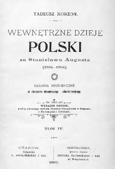 Wewnętrzne dzieje Polski za Stanisława Augusta 1764-1794 : badania historyczne ze stanowiska ekonomicznego i administracyjnego. T. 4