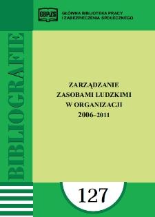 Zarządzanie zasobami ludzkimi w organizacji : 2006-2011 : (literatura polska i obca w wyborze)