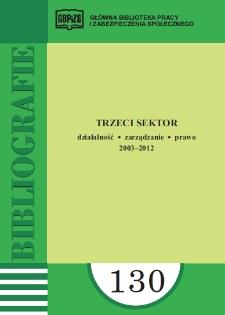 Trzeci sektor : działalność, zarządzanie, prawo 2003-2012 : (literatura polska i obca w wyborze)