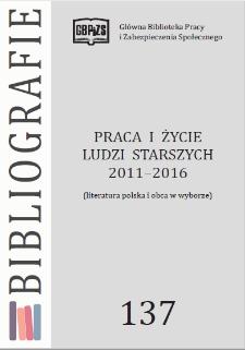 Praca i życie ludzi starszych 2011-2016 : (literatura polska i obca w wyborze)