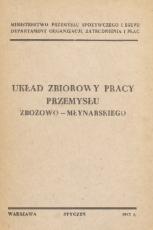 Układ zbiorowy pracy przemysłu zbożowo-młynarskiego [z dnia 28 grudnia 1974 r.]