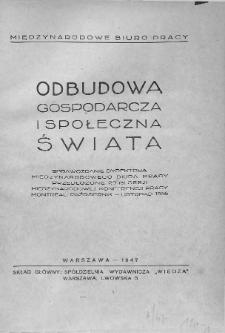 Odbudowa gospodarcza i społeczna świata : sprawozdanie dyrektora Międzynarodowego Biura Pracy przedłożone 29-tej sesji Międzynarodowej Konferencji Pracy, Montreal, październik - listopad 1946