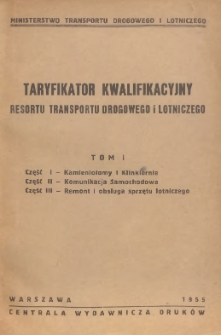 Taryfikator kwalifikacyjny resortu transportu drogowego i lotniczego. T. 1