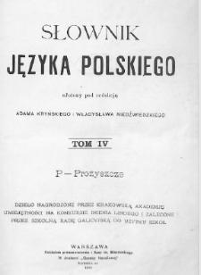 Słownik języka polskiego. T. 4. P- Prożyszcze