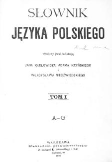 Słownik języka polskiego. T. 1. A-G