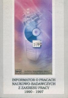 Informator o pracach naukowo-badawczych z zakresu pracy 1990-1997