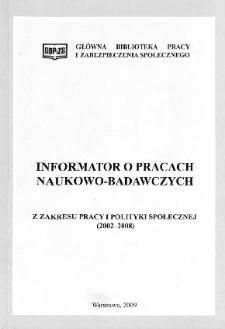Informator o pracach naukowo-badawczych z zakresu pracy i polityki społecznej (2002-2008)
