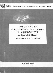 Informacja o rozprawach doktorskich i habilitacyjnych z zakresu pracy : (kumulacja za lata 1977-1986)