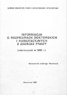 Informacja o rozprawach doktorskich i habilitacyjnych z zakresu pracy : (zakończonych w 1990 r.)