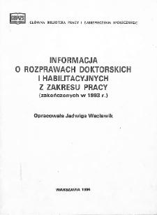 Informacja o rozprawach doktorskich i habilitacyjnych z zakresu pracy : (zakończonych w 1993 r.)