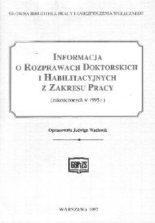 Informacja o rozprawach doktorskich i habilitacyjnych z zakresu pracy : (zakończonych w 1995 r.)