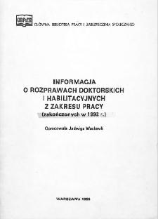 Informacja o rozprawach doktorskich i habilitacyjnych z zakresu pracy : (zakończonych w 1992 r.)