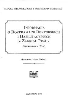 Informacja o rozprawach doktorskich i habilitacyjnych z zakresu pracy : (zakończonych w 1996 r.)
