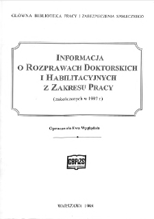 Informacja o rozprawach doktorskich i habilitacyjnych z zakresu pracy : (zakończonych w 1997 r.)