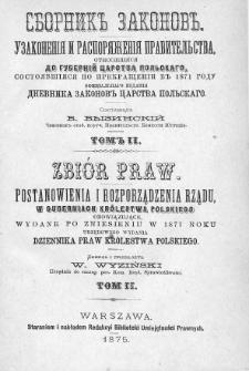 Zbiór praw. Postanowienia i rozporządzenia Rządu, w Guberniach Królestwa Polskiego obowiązujące, wydane po zniesieniu w 1871 roku urzędowego wydania Dziennika Praw Królestwa Polskiego. T. 2, 1872