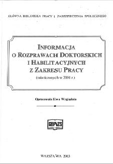 Informacja o rozprawach doktorskich i habilitacyjnych z zakresu pracy : (zakończonych w 2001 r.)