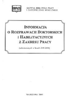 Informacja o rozprawach doktorskich i habilitacyjnych z zakresu pracy : (zakończonych w latach 2005-2008)