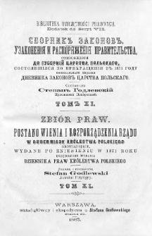 Zbiór praw. Postanowienia i rozporządzenia Rządu, w Guberniach Królestwa Polskiego obowiązujące, wydane po zniesieniu w 1871 roku urzędowego wydania Dziennika Praw Królestwa Polskiego. T. 11, 1877