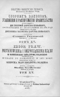Zbiór praw. Postanowienia i rozporządzenia Rządu, w Guberniach Królestwa Polskiego obowiązujące, wydane po zniesieniu w 1871 roku urzędowego wydania Dziennika Praw Królestwa Polskiego. T. 15, 1879