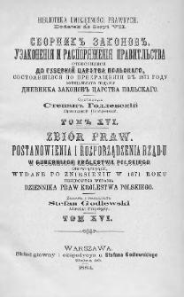 Zbiór praw. Postanowienia i rozporządzenia Rządu, w Guberniach Królestwa Polskiego obowiązujące, wydane po zniesieniu w 1871 roku urzędowego wydania Dziennika Praw Królestwa Polskiego. T. 16, 1879, Cz. 2