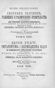 Zbiór praw. Postanowienia i rozporządzenia Rządu, w Guberniach Królestwa Polskiego obowiązujące, wydane po zniesieniu w 1871 roku urzędowego wydania Dziennika Praw Królestwa Polskiego. T. 22, 1882, Cz. 2