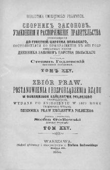 Zbiór praw. Postanowienia i rozporządzenia Rządu, w Guberniach Królestwa Polskiego obowiązujące, wydane po zniesieniu w 1871 roku urzędowego wydania Dziennika Praw Królestwa Polskiego. T. 25, 1884