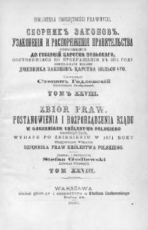 Zbiór praw. Postanowienia i rozporządzenia Rządu, w Guberniach Królestwa Polskiego obowiązujące, wydane po zniesieniu w 1871 roku urzędowego wydania Dziennika Praw Królestwa Polskiego. T. 28, 1885, Cz. 2