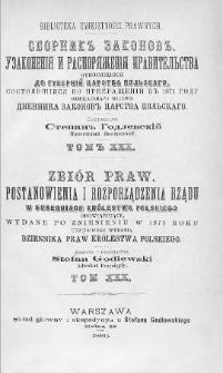 Zbiór praw. Postanowienia i rozporządzenia Rządu, w Guberniach Królestwa Polskiego obowiązujące, wydane po zniesieniu w 1871 roku urzędowego wydania Dziennika Praw Królestwa Polskiego. T. 30, 1885, Cz. 4