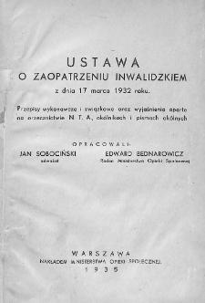 Ustawa o zaopatrzeniu inwalidzkiem z dnia 17 marca 1932 roku : przepisy wykonawcze i związkowe [...