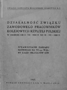 Działalność związku zawodowego Pracowników Kolejowych Rzplitej Polskiej : w okresie od 1 VII 1924 r. do 31 XII 1926 r.
