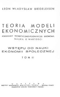 Wstęp do nauki ekonomii społecznej. T. 2, Teoria modeli ekonomicznych : podstawy teoretyczno-poznawcze ekonomii, nauka o wartości