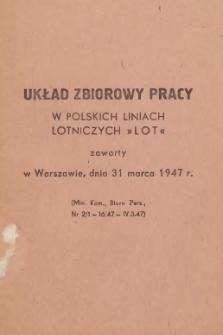"""Układ zbiorowy pracy w Polskich Liniach Lotniczych """"LOT"""" zawarty w Warszawie, dnia 31 marca 1947 r."""