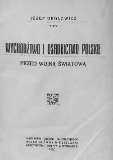 Wychodźtwo i osadnictwo polskie : przed wojną światową