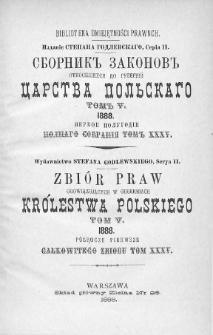 Zbiór praw obowiązujących w Guberniach Królestwa Polskiego. T. 5, 1888, półrocze pierwsze