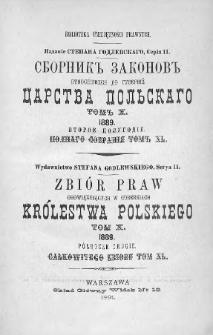 Zbiór praw obowiązujących w Guberniach Królestwa Polskiego. T. 10, 1889, półrocze drugie