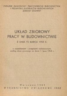 Układ zbiorowy pracy w budownictwie z dnia 15 marca 1958 r. : z wyjaśnieniami i przepisami wykonawczymi według stanu prawnego na dzień 1 lipca 1964 r.