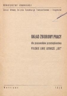 """Układ zbiorowy pracy dla pracowników przedsiębiorstwa Polskie Linie Lotnicze """"LOT"""" [zawarty 9 września 1965 r.]"""