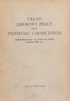 Układ zbiorowy pracy dla przemysłu chemicznego [zawarty w dniu 15 listopada 1957 r.] : (zaktualizowany wg stanu na dzień 1 marca 1962 r.)