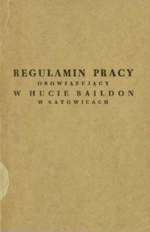 Regulamin pracy obowiązujący w Hucie Baildon w Katowicach