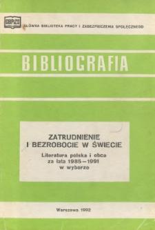 Zatrudnienie i bezrobocie w świecie : literatura polska i obca za lata 1985-1991 w wyborze