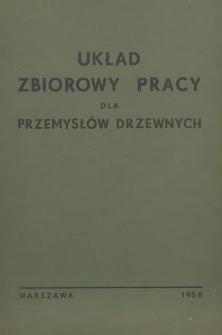 Układ zbiorowy pracy dla przemysłów drzewnych [zawarty w dniu 17 grudnia 1957 r.]